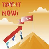 Text Sign Showing Try It Now. Conceptual Photo Free Trial Of Something New Experiment Different Thin poster