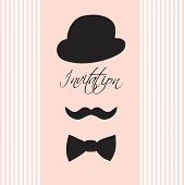 Invitation card with  silhouette of bowler hat, mustaches,  and a bow tie/Vintage illustration for y