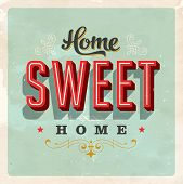 Vintage Home Sweet Home Sign - Vector EPS10. Grunge effects can be easily removed for a brand new, c