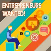 Writing Note Showing Entrepreneurs Wanted. Business Photo Showcasing Looking For A Demonstrating Wil poster