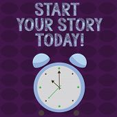 Conceptual Hand Writing Showing Start Your Story Today. Business Photo Text Work Hard On Yourself An poster