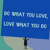 Handwriting Text Writing Do What You Love Love What You Do. Concept Meaning Pursue Your Dreams Or Pa poster