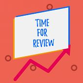Writing Note Showing Time For Review. Business Photo Showcasing Review Of A System Or Situation In I poster