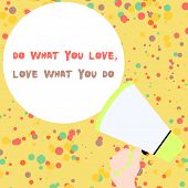 Handwriting Text Do What You Love Love What You Do. Concept Meaning Pursue Your Dreams Or Passions I poster