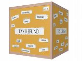 Tax Refund 3D Cube Corkboard Word Concept