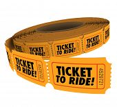 Ticket to Ride words on a roll of orange paper tickets, passes or admission to allow you to enter or board a plane, train or amusement park ride