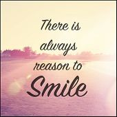Inspirational Typographic Quote - There is always reason to smile