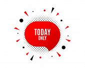 Today Only Sale Symbol. Banner Badge, Offer Sticker. Special Offer Sign. Best Price. Today Only Bann poster