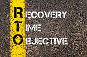 pic of objectives  - Concept image of Business Acronym RTO as RECOVERY TIME OBJECTIVE written over road marking yellow paint line - JPG