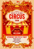 Vintage Circus Advertising Poster Or Flyer With Big Circus Marquee. Elegant Title, Gorgeous Decorate poster
