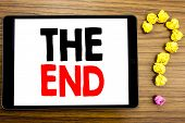 Writing Text Showing The End. Business Concept For End Finish Close Written On Tablet Computer On Wo poster