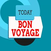 Text Sign Showing Bon Voyage. Conceptual Photo Used Express Good Wishes To Someone About Set Off On  poster