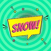 Comic Lettering Snow In The Speech Bubbles Comic Style Flat Design. Dynamic Pop Art Vector Illustrat poster