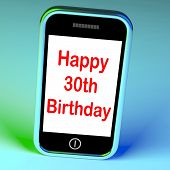 Happy 30Th Birthday Smartphone Means Congratulations On Reaching Thirty