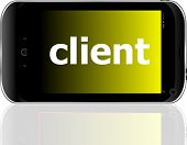 Client Word On Smart Mobile Phone, Business Concept