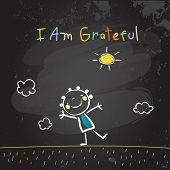 Positive affirmations for kids, motivational concept vector illustration. I am grateful text; typogr poster