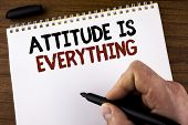 Word Writing Text Attitude Is Everything. Business Concept For Motivation Inspiration Optimism Impor poster