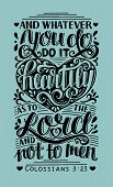 Hand Lettering Whatever You Do, Do It Heartily, As To The Lord, Not Men. Biblical Background. Christ poster