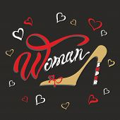 Super Woman. Lettering. A Compliment To The Woman. Womens Shoe. Perfect Image For Design. Vector Il poster