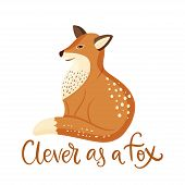 Cartoon Fox Cute Vector Illustration, Forest Clever Funny Animal Art And Lettering Quote - Clever As poster