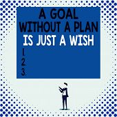 Handwriting Text A Goal Without A Plan Is Just A Wish. Concept Meaning Make Strategies To Reach Obje poster
