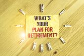 Writing Note Showing What S Your Plan For Retirement Question. Business Photo Showcasing Savings Pen poster