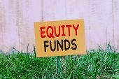Writing Note Showing Equity Funds. Business Photo Showcasing Type Of Mutual Fund That Buys Ownership poster