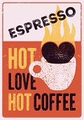 Hot Love, Hot Coffee. Espresso Coffee Phrase Typographical Vintage Style Grunge Poster Design With L poster