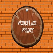 Text Sign Showing Workplace Privacy. Conceptual Photo Protection Of Individual Privacy Rights In The poster