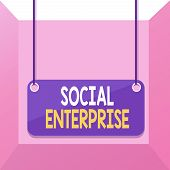 Conceptual Hand Writing Showing Social Enterprise. Business Photo Showcasing Commercial Organization poster
