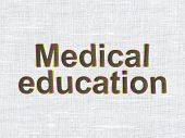 Education concept: Medical Education on fabric background