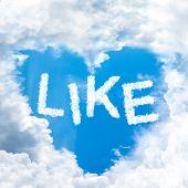 Like Concept Word Inside Sky Heart Shaped By Cloud