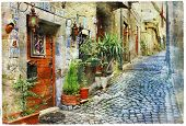 old charming mediterranean streets - artistic picture