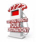 Can You Reach Your Destination 3d red words on a fuel pump asking if you have enough gas, power or energy to get you where you want to be poster