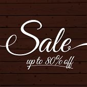 Text sale up to 80 off on the wooden planks background. Vector advertising banner vintage design