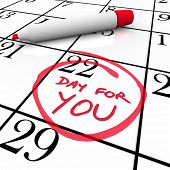 A special Day for You is circled on a calendar for you to indulge yourself, treat yourself and indul