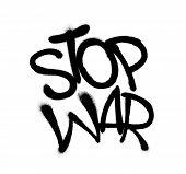 Sprayed Stop War Font Graffiti With Overspray In Black Over White. Vector Graffiti Art Illustration. poster