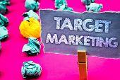 Writing Note Showing  Target Marketing. Business Photo Showcasing Market Segmentation Audience Targe poster