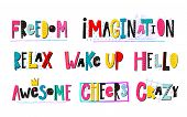 Freedom Imagination Relax Wake Up Awesome Cheers Crazy Quote Lettering. Calligraphy Graphic Design T poster