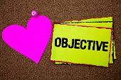 Text Sign Showing Objective. Conceptual Photo Goal Planned To Be Achieved Desired Target Company Mis poster