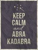Keep Calm Abra Cadabra Quote On Crumpled Paper Texture