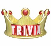 Trivia word on a gold crown for the king, queen or winner of a pop culture question competition or game