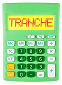 Calculator With Tranche On Display Isolated