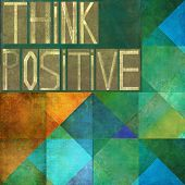 stock photo of think positive  - Textured background image depicting the words  - JPG