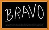 Bravo Written in chalk on Blackboard