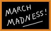 March Madness written on chalkboard