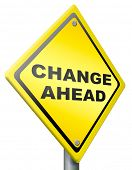 change ahead changes and improvement making thing better for the future positive evolution improve a