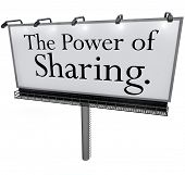 The words Power of Sharing on a white billboard, banner or outdoor sign to encourage you to give,  s