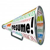 The word Resume on a bullhorn or megaphone to sell or communicate your skills, background, experienc