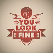 Conceptual poster. You look fine. Vector illustration.